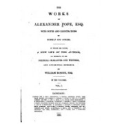 The Works of Alexander Pope Esq., with Notes and Illustrations by Himself and Others