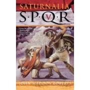 Spqr V: Saturnalia by John Maddox Roberts
