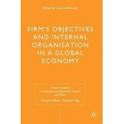 Firms' Objectives and Internal Organisation in a Global Economy by Luca Lambertini