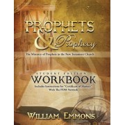 Prophets & Prophecy Student Edition Workbook: The Ministry of Prophets in the New Testament Church