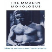 The Modern Monologue: v.1 by Michael Earley
