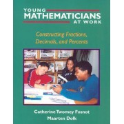 Young Mathematicians at Work: Constructing Fractions, Decimals and Percents v. 3 by Catherine Twomey Fosnot