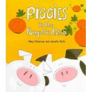 Piggies in the Pumpkin Patch by Mary Peterson
