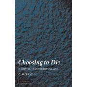 Choosing to Die by C. G. Prado