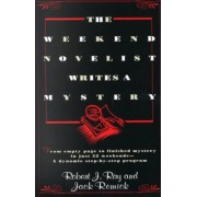 The Weekend Novelist Writes a Mystery by Robert J Ray