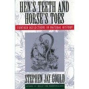 Hen's Teeth and Horse's Toes by Stephen Jay Gould