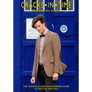 Cracks in Time: The Unofficial and Unauthorised Guide to Doctor Who 2010 by Stephen James Walker