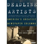 Deadline Artists by John P Avlon