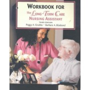 Long Term Care Nursing Assistant: Workbook by Peggy A. Grubbs
