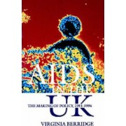AIDS in the UK by Virginia Berridge