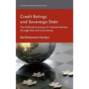 Credit Ratings and Sovereign Debt 2014 by Bartholomew Paudyn