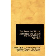 The Record of Births, Marriages and Deaths and Intentions of Marriage by Frederic Endicott Stoughton (Mass )