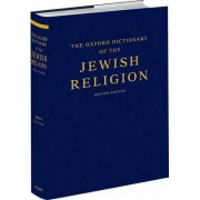 The Oxford Dictionary of the Jewish Religion by Adele Berlin