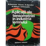 Aplicatii Ale Tensometriei In Industria Lemnului - M. Petrican I. Curtu Fl. Sperchez Al. Mitisor N. Paraschiv