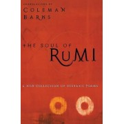 Soul of Rumi: a Collection of Ecstastic by Coleman Barks