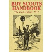 Boy Scouts Handbook (the First Edition), 1911 by Boy Scouts of America
