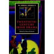 The Cambridge Companion to Twentieth-Century Irish Drama by Shaun Richards