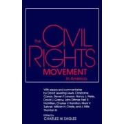 The Civil Rights Movement in America by Charles W. Eagles
