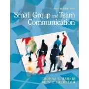 Small Group and Team Communication by Thomas E. Harris