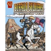 The Buffalo Soldiers and the American West by Jason Glaser