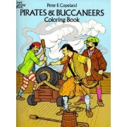 Pirates & Buccaneers Coloring Book by Peter F. Copeland