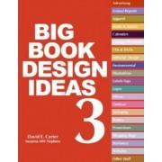 The Big Book of Design Ideas 3 by David E. Carter