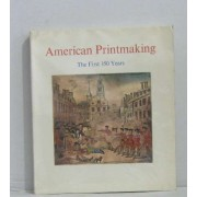 American Printmaking -The First 150 Years