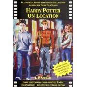 Harry Potter on Location by J. P. Sperati