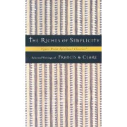 The Riches of Simplicity by Francis
