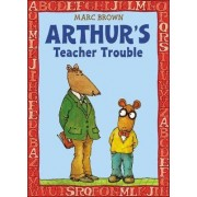Arthur's Teacher Trouble by Marc Tolon Brown