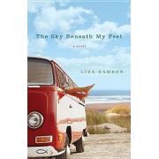 The Sky Beneath My Feet by Lisa Samson