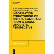 Information Structuring of Spoken Language from a Cross-Linguistic Perspective by M. M. Jocelyne Fernandez-vest