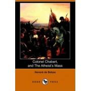 Colonel Chabert, and the Atheist's Mass (Dodo Press) by Honore de Balzac