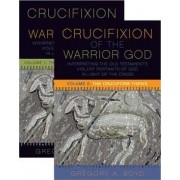 The Crucifixion of the Warrior God: Volumes 1 & 2 by Gregory A. Boyd