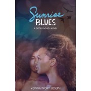 Sunrise Blues: A Good Enough Novel