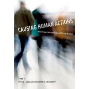 Causing Human Actions by Jesus H. Aguilar