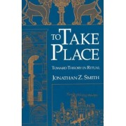 To Take Place by Jonathan Z. Smith