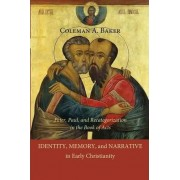 Identity, Memory, and Narrative in Early Christianity by Coleman A. Baker