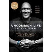 The One Year Uncommon Life Daily Challenge by Tony Dungy