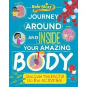 Gold Stars Journey Around and Inside Your Amazing Body by Anna Claybourne