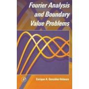 Fourier Analysis and Boundary Value Problems by Enrique Gonzalez-Velasco