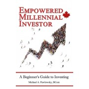 Empowered Millennial Investor: A Beginner's Guide to Investing