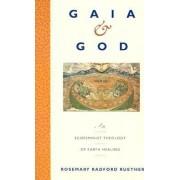 Gaia and God by Rosemary Radford Ruether