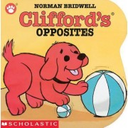 Clifford's Opposites by Norman Bridwell