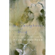 The Metamorphoses of Ovid by Allen Mandelbaum