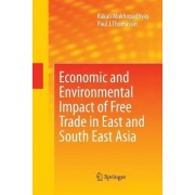Economic and Environmental Impact of Free Trade in East and South East Asia by Kakali Mukhopadhyay