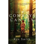 Cowboys Can Fly by Ken Smith