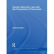 Human Security, Law and the Prevention of Terrorism by Andrej Zwitter