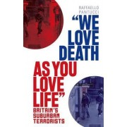 'We Love Death as You Love Life by Raffaello Pantucci