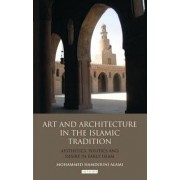 Art and Architecture in the Islamic Tradition by Mohammed Hamdouni Alami